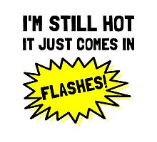 Hot Flashes Photographic Print