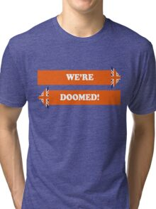 Dad's Army –We're Doomed! Tri-blend T-Shirt