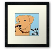 Ruff Edit Framed Print