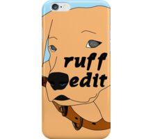 Ruff Edit for Phone Cases iPhone Case/Skin
