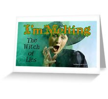 The Witch of Lies Greeting Card