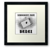 Schrodinger's Phone is Broke/Okay Framed Print