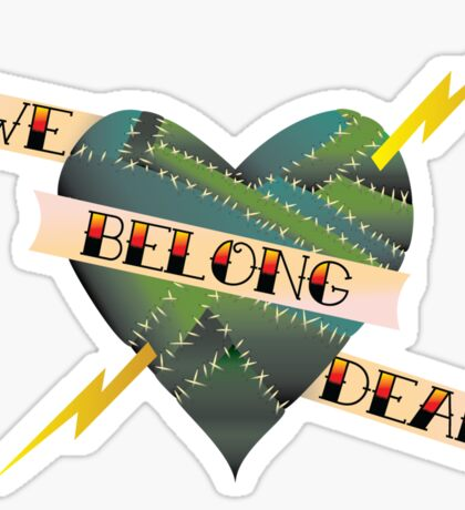 We Belong Dead II Sticker