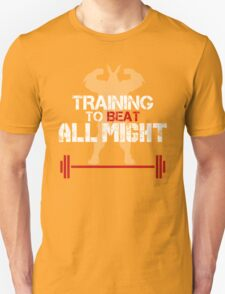 TRAINING TO BEAT ALL MIGHT Unisex T-Shirt