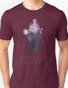 Don't Hate the Flayer Unisex T-Shirt