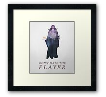 Don't Hate the Flayer Framed Print