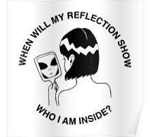 When will my reflection show? Poster