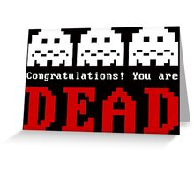 You Are Dead No1 Greeting Card