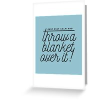 Throw a blanket over it! Greeting Card