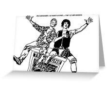 Wyld Stallyns!  Greeting Card