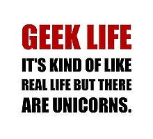 Geek Life Unicorns Photographic Print