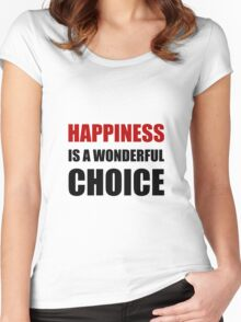 Happiness Wonderful Choice Women's Fitted Scoop T-Shirt