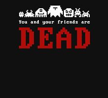 You Are Dead No2 Unisex T-Shirt