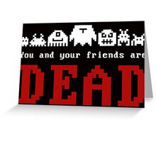 You Are Dead No2 Greeting Card