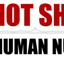 Not Short Human Nugget Sticker