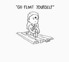 "Lexa - ""Go Float Yourself"" Unisex T-Shirt"