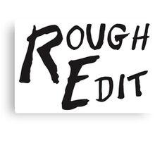 Rough Edit Main Logo Canvas Print