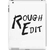 Rough Edit Main Logo iPad Case/Skin