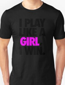 I PLAY LIKE A GIRL, I WIN. - Alternate T-Shirt