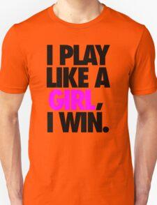 I PLAY LIKE A GIRL, I WIN. - Alternate T-Shirt