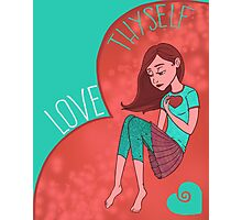 Love Thyself Photographic Print