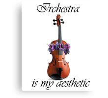 Orchestra is my Aesthetic Canvas Print