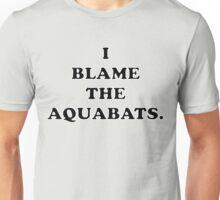 I Blame The Aquabats. Unisex T-Shirt