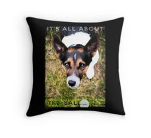 Terrier Obsession: It's All About The Ball Throw Pillow