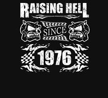 Raising Hell Since 1976 Unisex T-Shirt