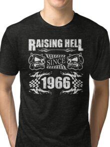 Raising Hell Since 1966 Tri-blend T-Shirt
