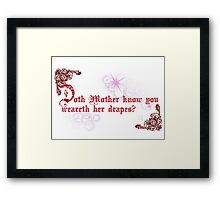 Quotes and quips - doth Mother know... Framed Print