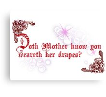Quotes and quips - doth Mother know... Canvas Print