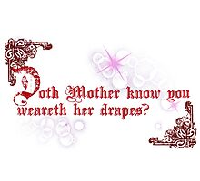 Quotes and quips - doth Mother know... Photographic Print