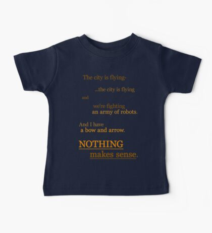Quotes and quips - nothing makes sense Baby Tee
