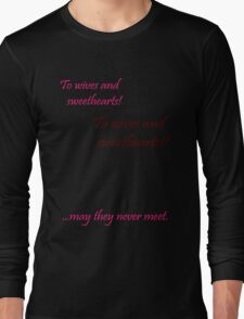 Quotes and quips - wives and sweethearts Long Sleeve T-Shirt