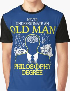 Never Underestimate An Old Man With A Philosophy Degree Graphic T-Shirt