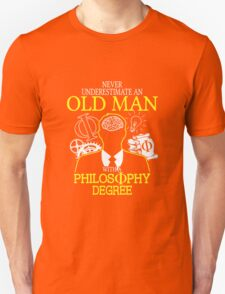 Never Underestimate An Old Man With A Philosophy Degree T-Shirt