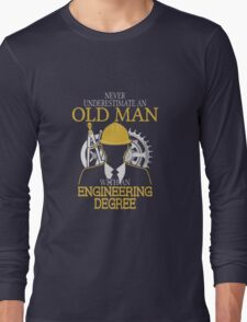 Never Underestimate An Old Man Withan Engineering Degree Long Sleeve T-Shirt