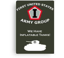 First United States Army Group (FUSAG) - We Have Tank Balloons Canvas Print