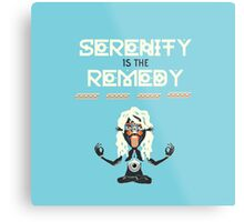 Serenity is the Remedy (vertical) Metal Print