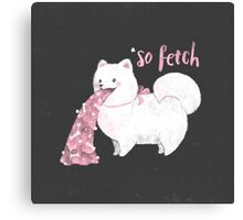 Fido, That's So Fetch! (In Grey) Canvas Print