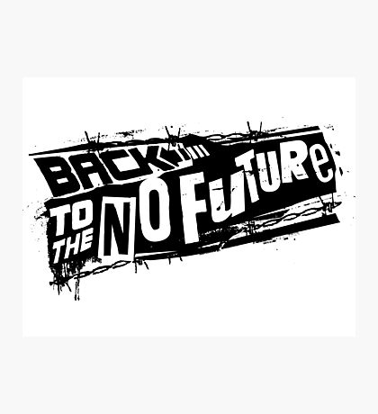 Back to the No future Photographic Print