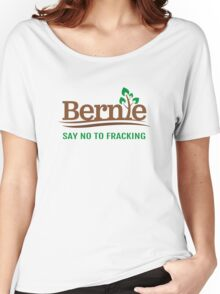 Bernie Sanders - Say No To Fracking  Women's Relaxed Fit T-Shirt