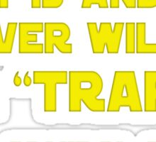its a trap Sticker