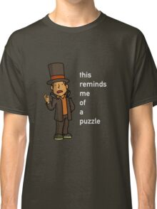 Professor Layton: This reminds me of a puzzle Classic T-Shirt