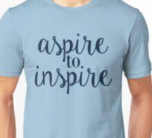 aspire to inspire Unisex T-Shirt