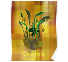 Gold fruit Poster