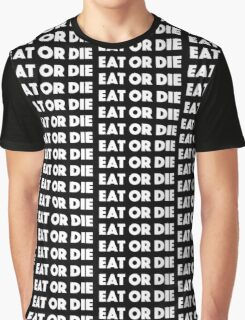 Eat or Die Graphic T-Shirt