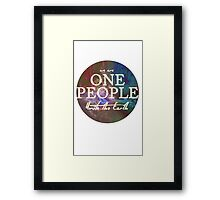 We Are One People, Unite The Earth  Framed Print