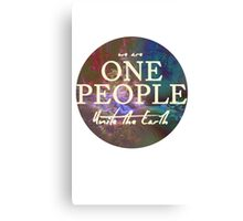 We Are One People, Unite The Earth  Canvas Print
